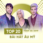 top 20 bai hat au my tuan 45/2019 - v.a