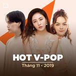 nhac viet hot thang 11/2019 - v.a