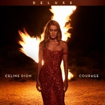 courage (deluxe edition) - celine dion