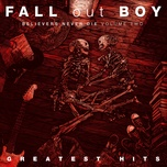 believers never die (volume two) - fall out boy