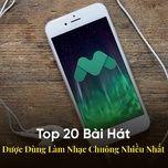 top 20 bai hat duoc dung lam nhac chuong nhieu nhat - v.a