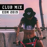 club mix edm 2019 - v.a