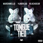 tongue tied (single) - marshmello, yungblud, blackbear