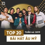 top 20 bai hat au my tuan 46/2019 - v.a