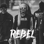 rebel - electro x house x trap - v.a