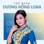 nhung bai hat hay nhat cua duong hong loan - duong hong loan