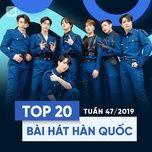 top 20 bai hat han quoc tuan 47/2019 - v.a