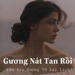 Nghe nhạc Gương Nát Tan Rồi online