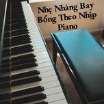 nhe nhang bay bong theo nhip piano - v.a