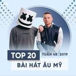 top 20 bai hat au my tuan 48/2019 - v.a