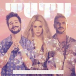 tutu (remix) (single) - camilo, shakira, pedro capo
