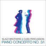 piano concerto no. 3/ii (radio edit) (single) - klazz brothers, cuba percussion