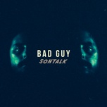 bad guy (single) - sontalk