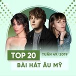 top 20 bai hat au my tuan 49/2019 - v.a