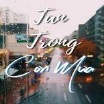 Nghe và tải nhạc hot Tan Trong Cơn Mưa