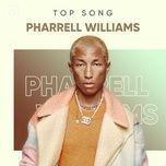nhung bai hat hay nhat cua pharrell williams - pharrell williams