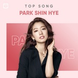 nhung bai hat hay nhat cua park shin hye - park shin hye