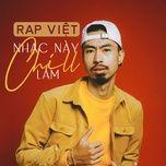 Nhạc Này Chill Lắm - Rap Việt