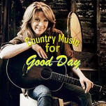 country music for good day - v.a
