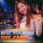 nhac hoa remix cuc cang (vol. 2) - v.a