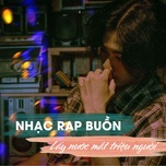 nhac rap buon lay nuoc mat trieu nguoi - v.a