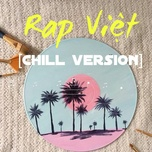 rap viet chill version - v.a