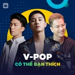 v-pop co the ban thich - v.a