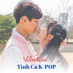 valentine - tinh ca k-pop - v.a