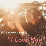 all i wanna say is i love you - v.a