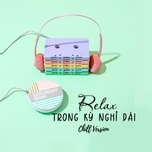 relax trong ky nghi dai - chill version - v.a