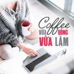coffee vua uong vua lam - v.a