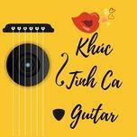 khuc tinh ca guitar - v.a