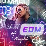 chill of night edm (vol. 3) - v.a