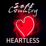 soft country - heartless - v.a