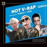 nhac v-rap hot thang 02/2020 - v.a