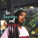 be savage not average - v.a