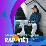 rap viet - danh cho nguoi that tinh (vol. 1) - v.a