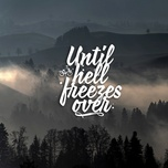 until hell freezes over - v.a