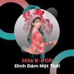 hits k-pop dinh dam mot thoi - v.a