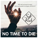 soft rock - no time to die - v.a