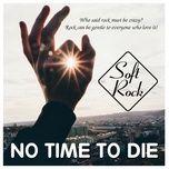 soft rock - no time to die - v.a