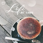 lofi at cafe - v.a