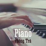 piano phong tra - v.a