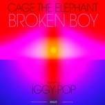 broken boy (single) - cage the elephant, iggy pop