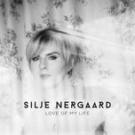 love of my life (acoustic version) (single) - silje nergaard