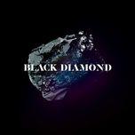 Tải nhạc Black Diamond (Single) về điện thoại