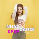 nhac dance k-pop remix (vol. 3) - v.a