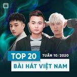 top 20 bai hat viet nam tuan 10/2020 - v.a