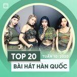 top 20 bai hat han quoc tuan 10/2020 - v.a
