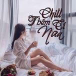 Download nhạc Chill Thêm Tí Nữa Mp3 online